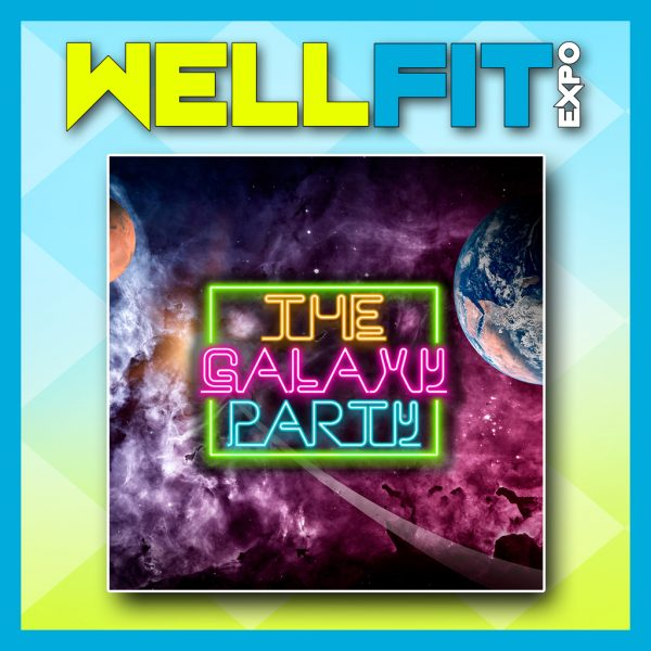 wellfit expo the galaxy party