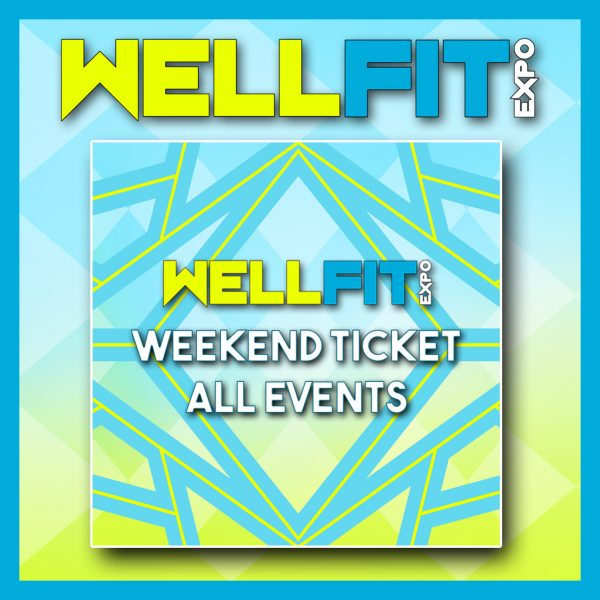 wellfit expo weekend ticket all events